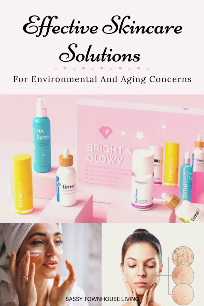 Effective Skincare Solutions For Environmental And Aging Concerns - Sassy Townhouse Living