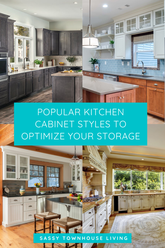 Popular Kitchen Cabinet Styles To Optimize Your Storage - Sassy Townhouse Living