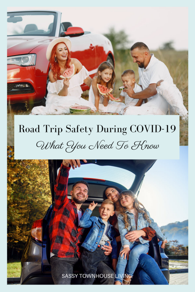 Road Trip Safety During Covid What You Need To Know - Sassy Townhouse Living