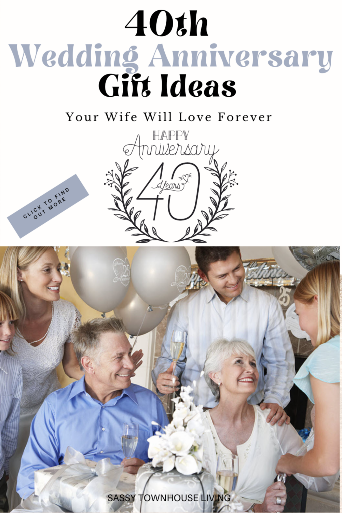 40th Wedding Anniversary Gift Ideas Your Wife Will Love Forever - Sassy Townhouse Living