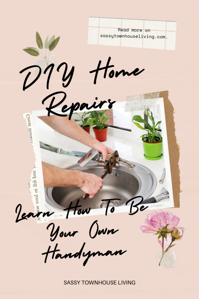 DIY Home Repairs Learn How To Be Your Own Handyman - Sassy Townhouse Living