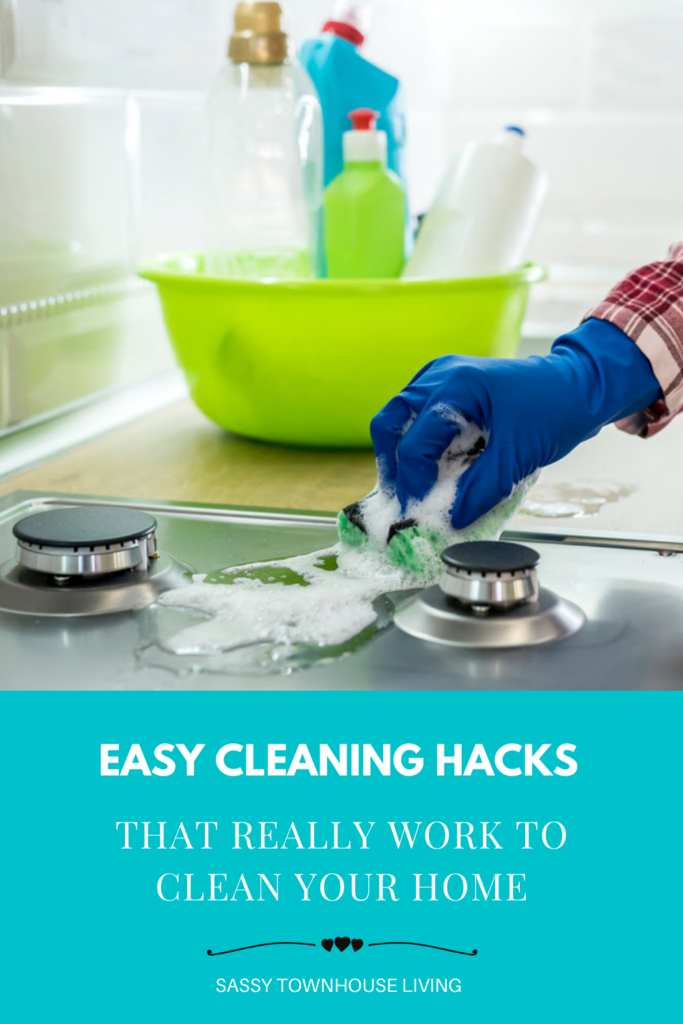 Easy Cleaning Hacks That Really Work To Clean Your Home - Sassy Townhouse Living