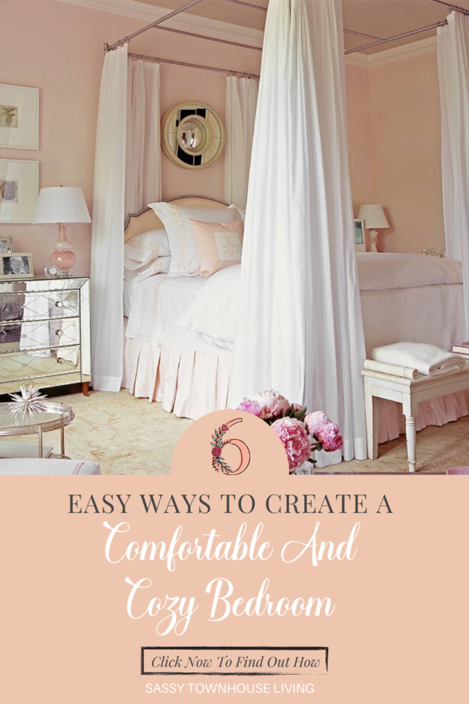 Easy Ways To Create A Comfortable And Cozy Bedroom - Sassy Townhouse Living