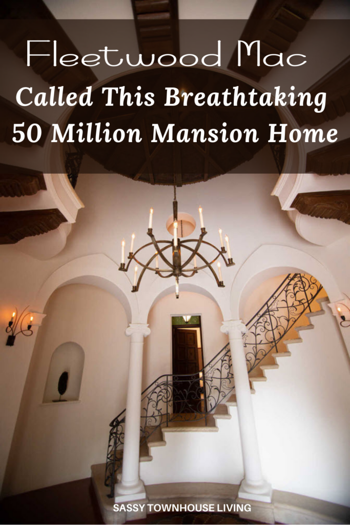 Fleetwood Mac Called This Breathtaking 50 Million Mansion Home - Sassy Townhouse Living