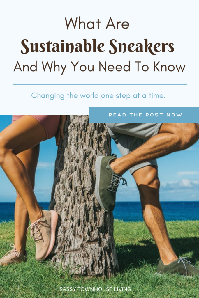 What Are Sustainable Sneakers And Why You Need Know_Sassy Townhouse Living