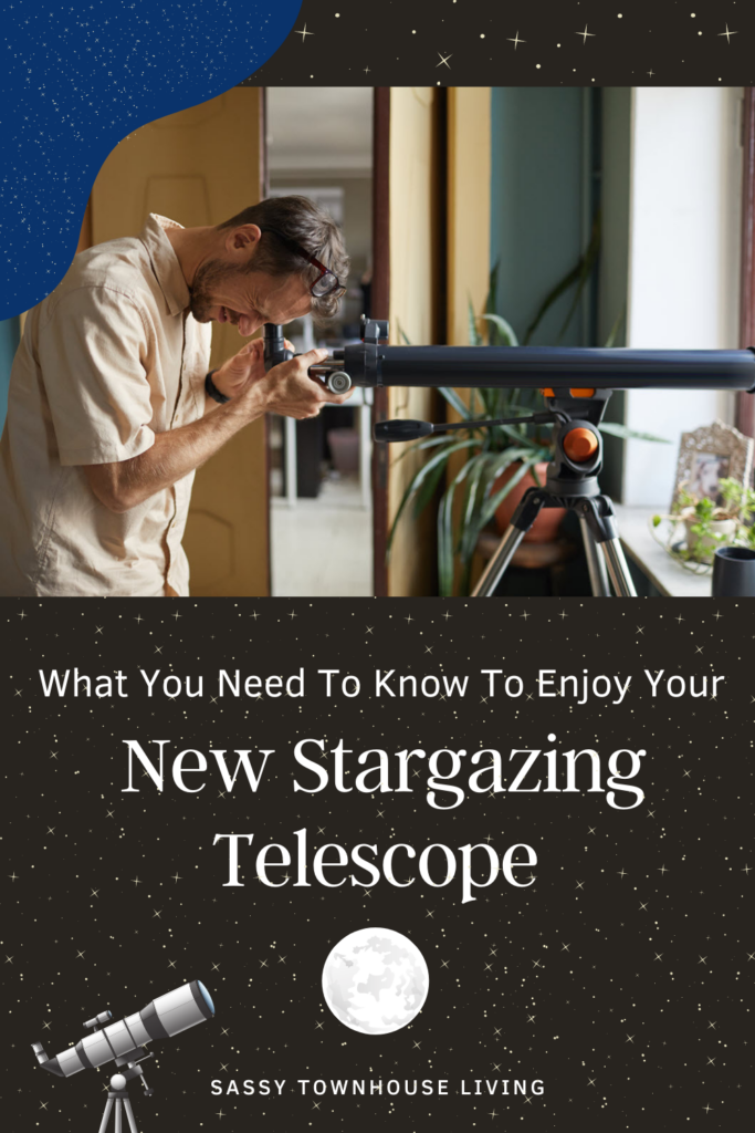 What You Need To Know To Enjoy Your New Stargazing Telescope - Sassy Townhouse Living