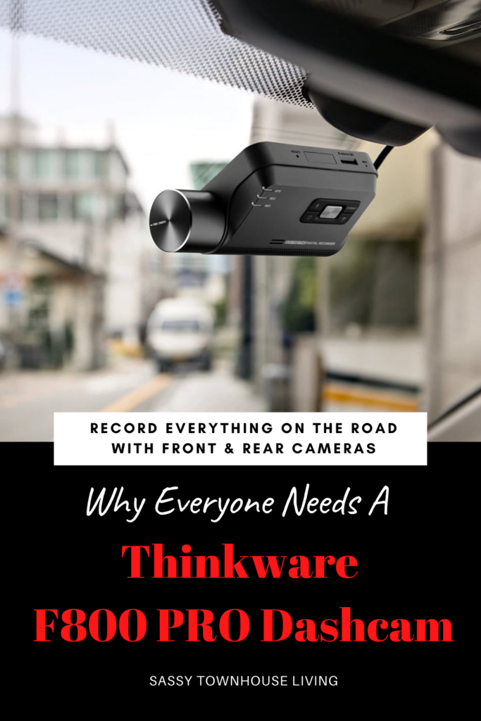 Why Everyone Needs A Thinkware F800 PRO Dashcam - Sassy Townhouse Living