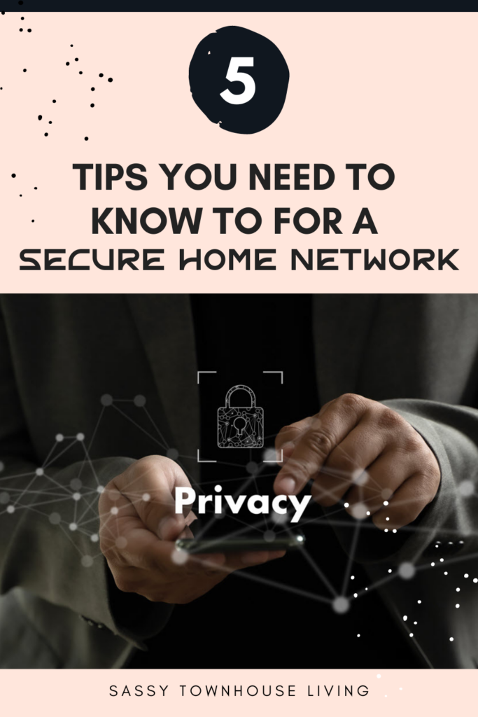 5 Tips You Need To Know To For A Secure Home Network - Sassy Townhouse Living