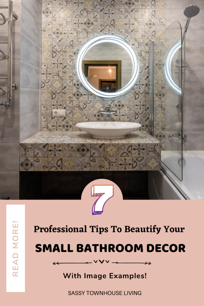 7 Professional Tips To Beautify Your Small Bathroom Decor (With Image Examples! Sassy Townhouse Living