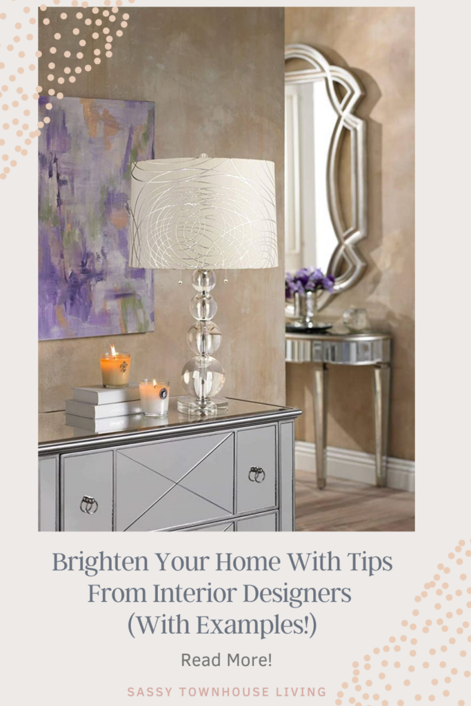 Brighten Your Home With Tips From Interior Designers (With Examples!) Sassy Townhouse Living