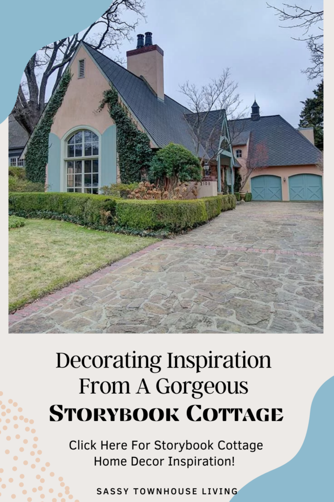 Decorating Inspiration From A Gorgeous Storybook Cottage - Sassy Townhouse Living