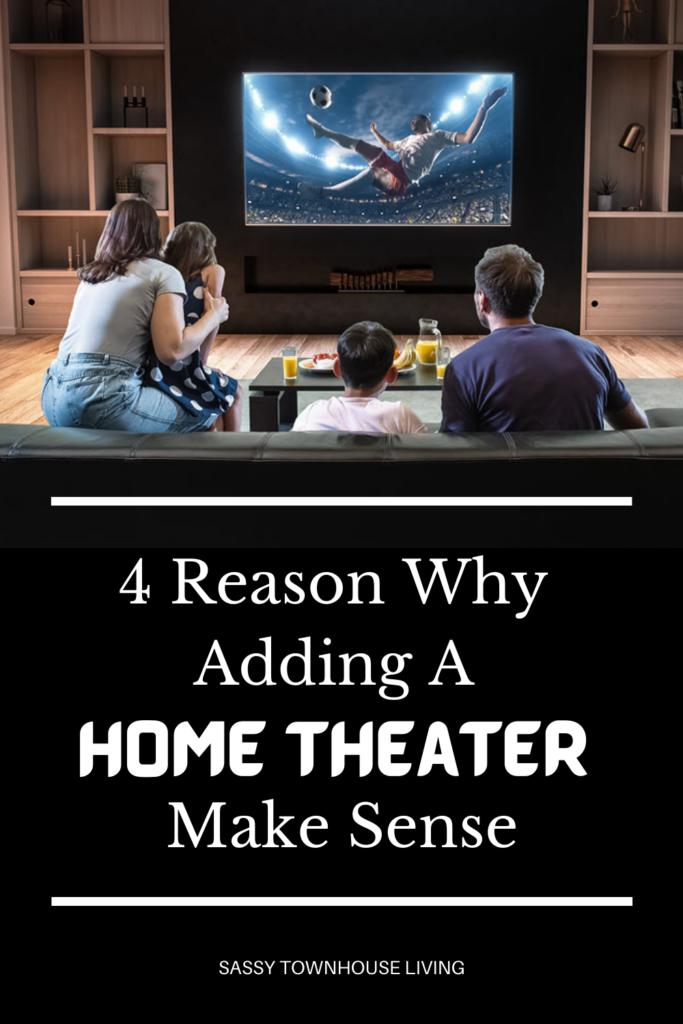 4 Reason Why Adding A Home Theater Make Sense - Sassy Townhouse Living