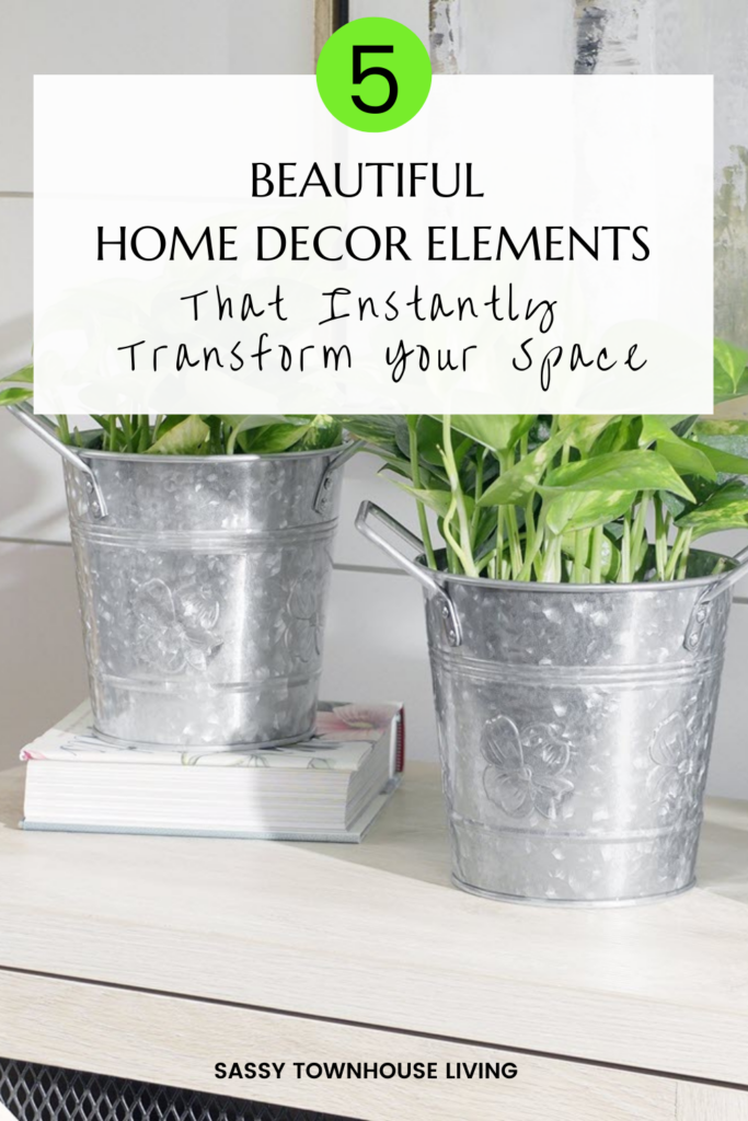 5 Beautiful Home Decor Elements To Instantly Transform Your Space - Sassy Townhouse Living