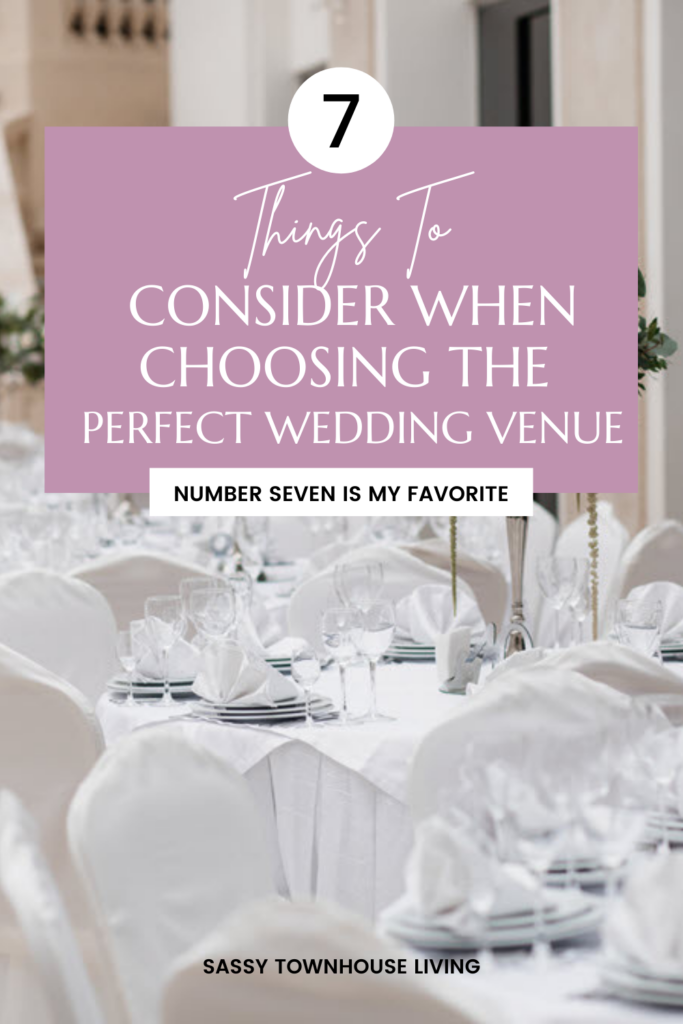 7 Things To Consider When Choosing The Perfect Wedding Venue - Sassy Townhouse Living