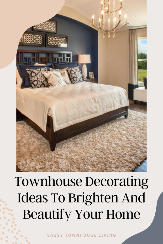 Townhouse Decorating Ideas To Brighten And Beautify Your Home - Sassy Townhouse Living