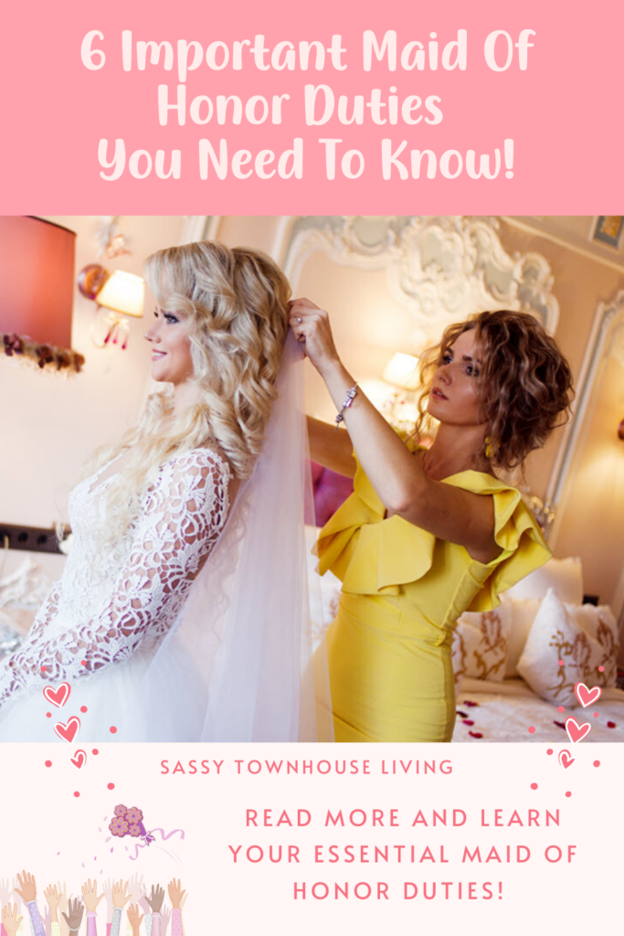 6 Important Maid Of Honor Duties You Need To Know - Sassy Townhouse Living
