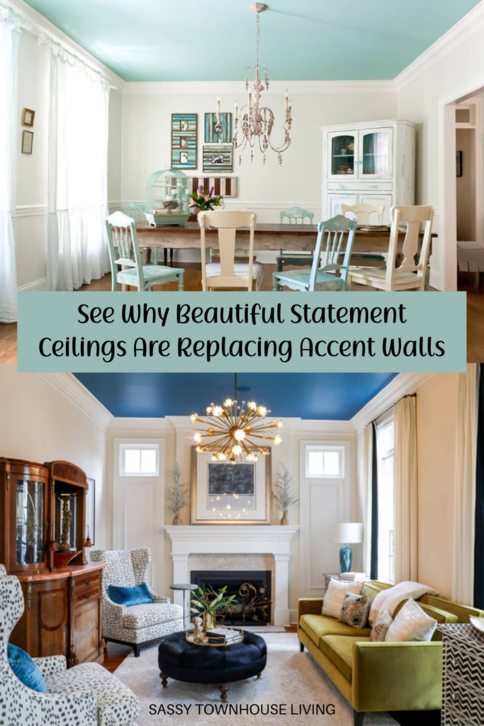 Why Beautiful Statement Ceilings Are The New Accent Wall - Sassy Townhouse Living