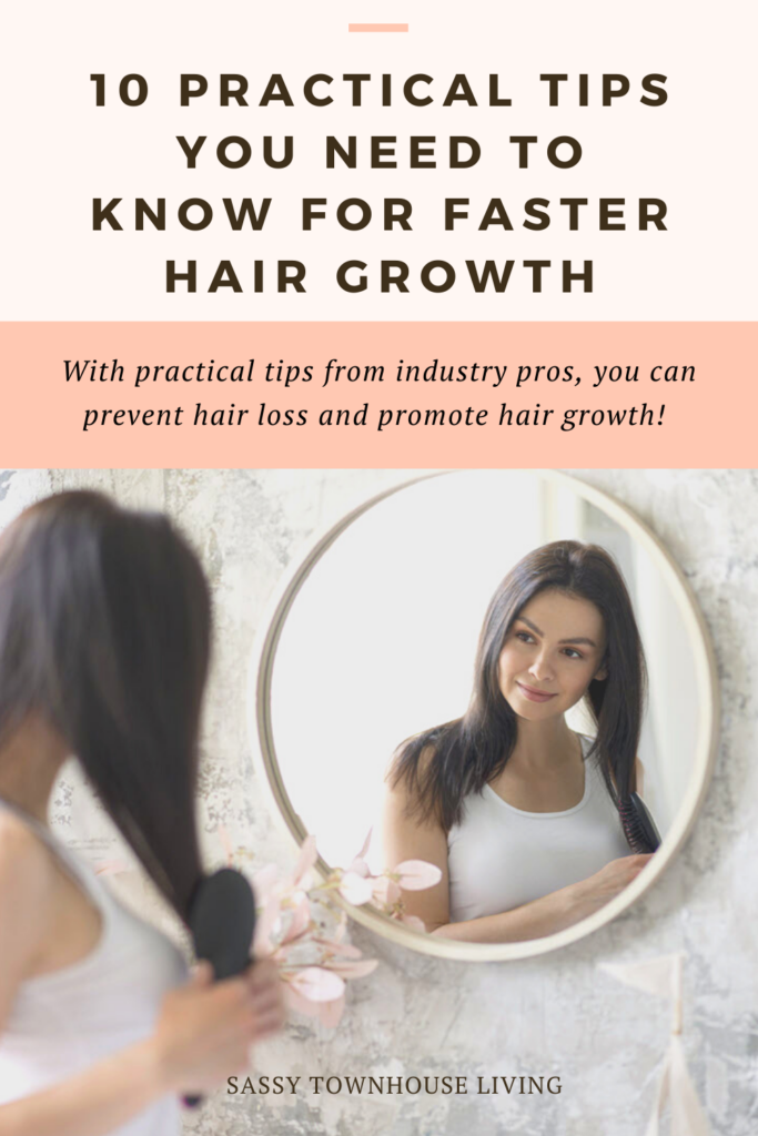 10 Practical Tips You Need To Know For Faster Hair Growth - Sassy Townhouse Living