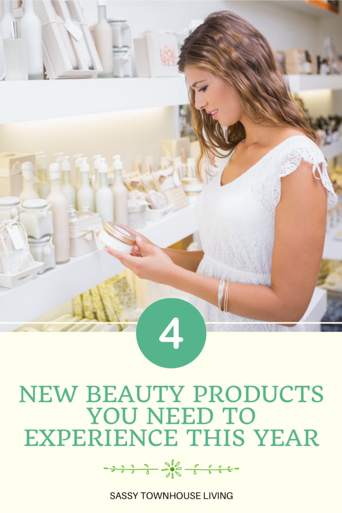4 New Beauty Products You Need To Experience This Year - Sassy Townhouse Living