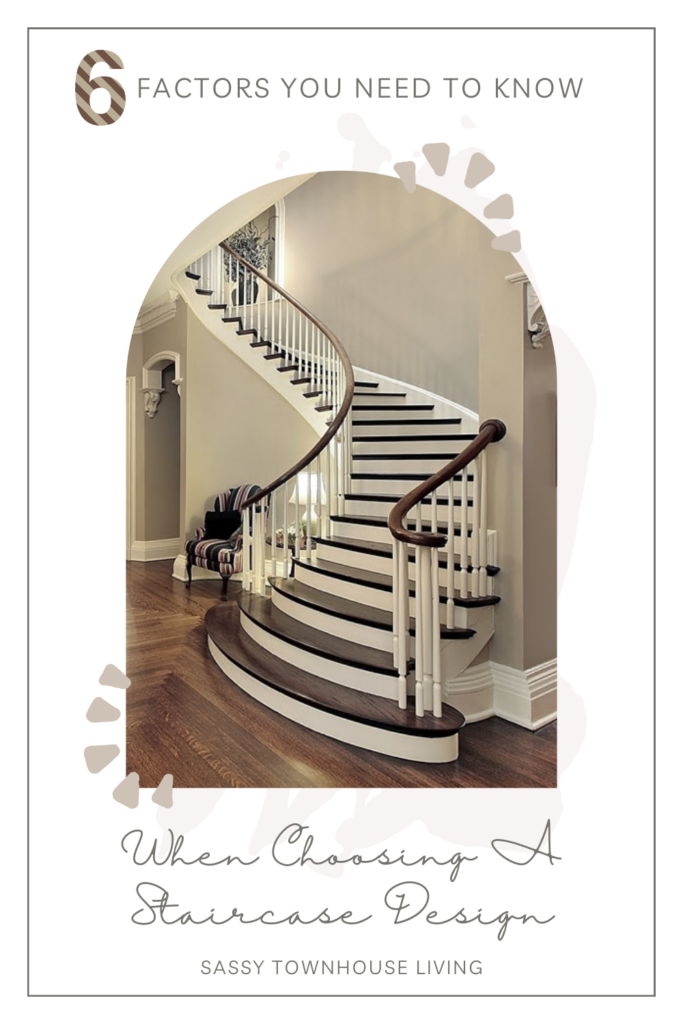 6 Factors You Need To Know When Choosing A Staircase Design - Sassy Townhouse Living