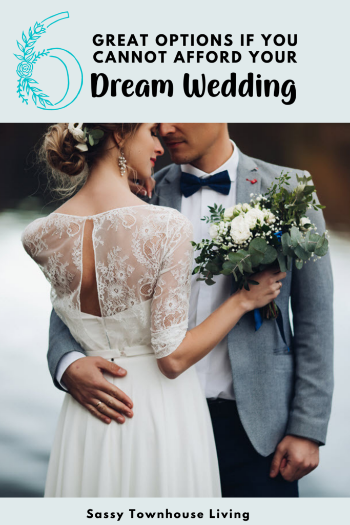 6 Great Options If You Cannot Afford Your Dream Wedding  - Sassy Townhouse Living