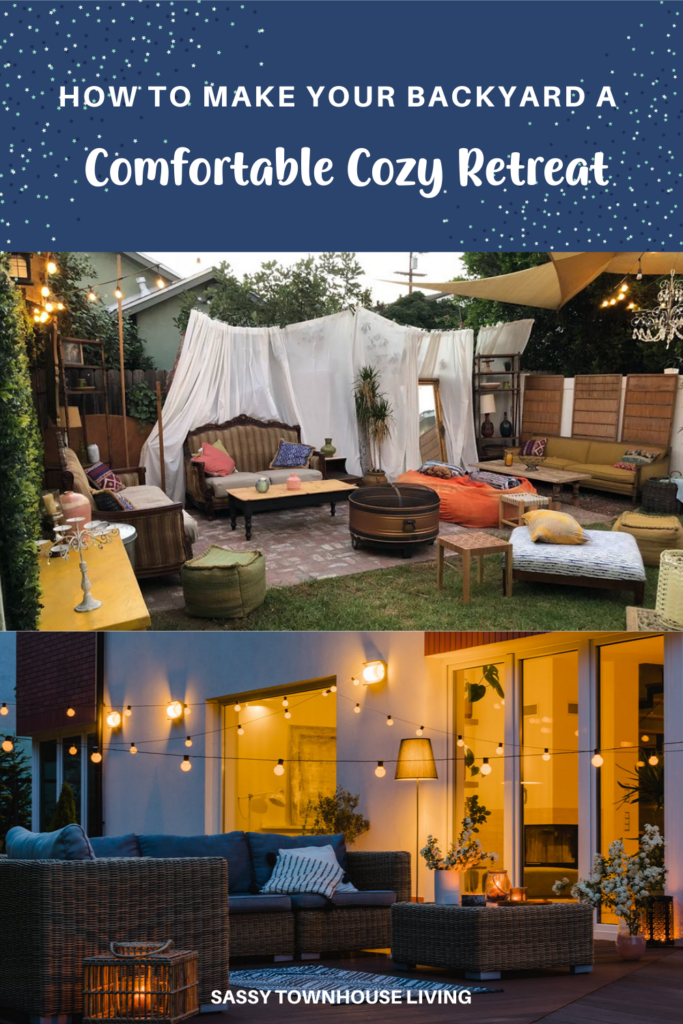 How To Make Your Backyard A Comfortable Cozy Retreat - Sassy Townhouse Living