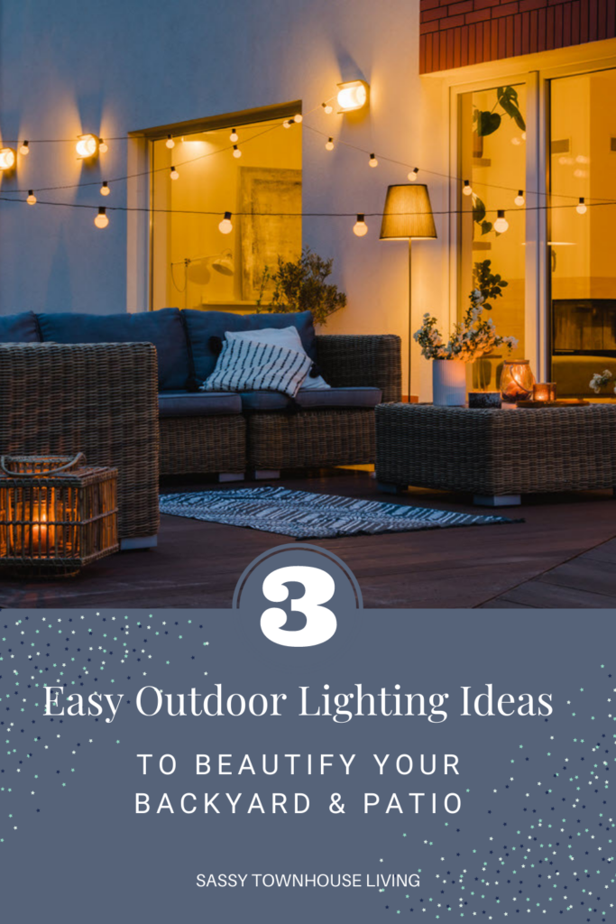 3 Easy Outdoor Lighting Ideas To Beautify Your Patio - Sassy Townhouse Living
