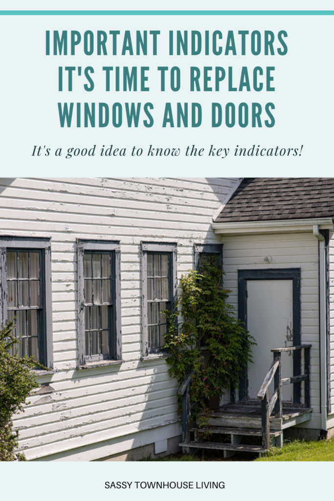 Important Indicators It's Time To Replace Windows And Doors - Sassy Townhouse Living