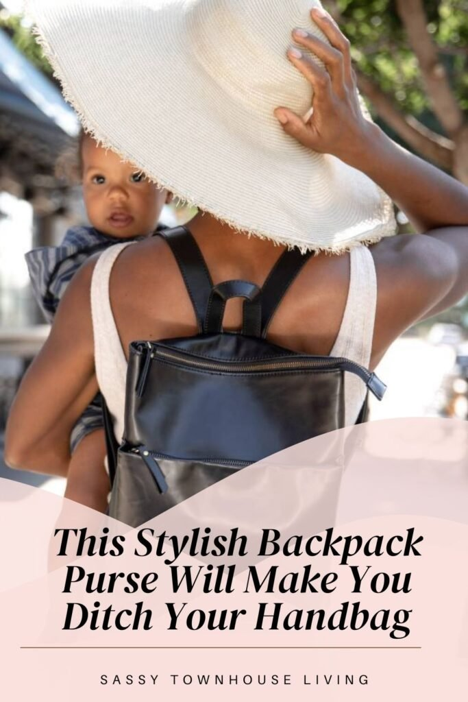 This Stylish Backpack Purse Will Make You Ditch Your Handbag - Sassy Townhouse Living