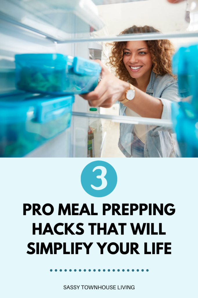 3 Pro Meal Prepping Hacks That Will Simplify Your Life - Sassy Townhouse Living