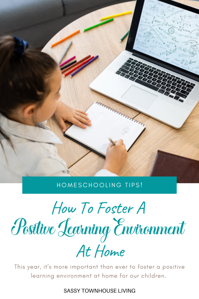 How To Foster A Positive Learning Environment At Home - Sassy Townhouse Living