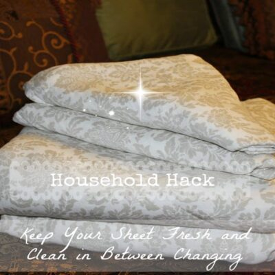 Household Hack - Keep Your Sheet Fresh and Clean in Between Changing - Sassy Townhouse Living