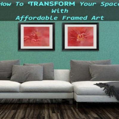 How To Transform Your Space With Affordable Framed Art-featured